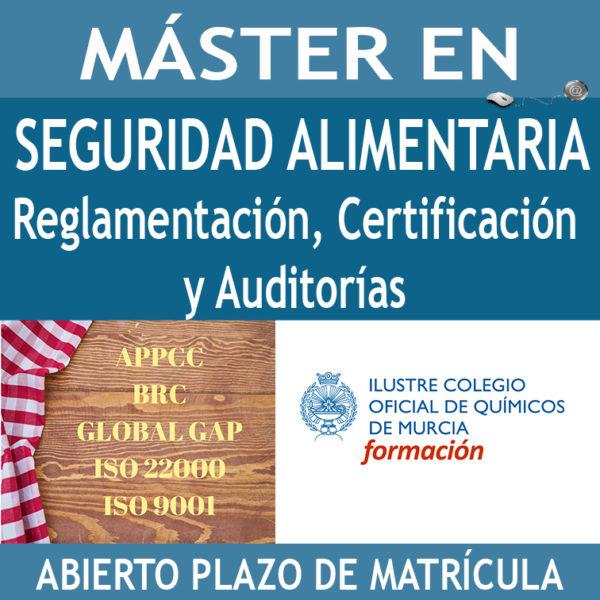MÁSTER EN SEGURIDAD ALIMENTARIA. Reglamentación, Certificación y Auditorías
