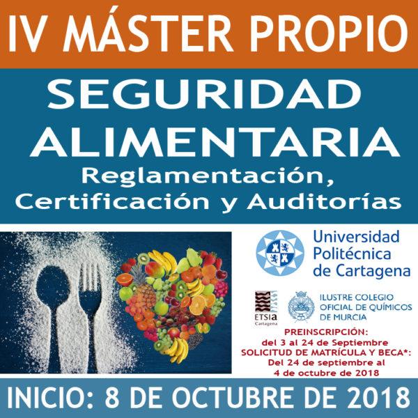 IV MÁSTER PROPIO EN SEGURIDAD ALIMENTARIA. Reglamentación, Certificación y Auditorías