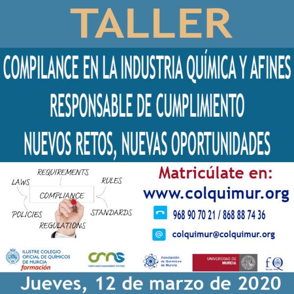 TALLER COMPILANCE EN LA INDUSTRIA QUÍMICA Y AFINES RESPONSABLE DE CUMPLIMIENTO NUEVOS RETOS, NUEVAS OPORTUNIDADES