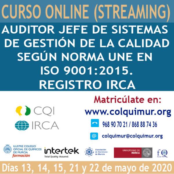 """CURSO ONLINE (STREAMING) """"AUDITOR JEFE DE SISTEMAS DE GESTIÓN DE LA CALIDAD SEGÚN NORMA UNE EN ISO 9001:2015. REGISTRO IRCA"""""""